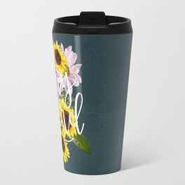 Stay Weird in Flowers // Hand Lettering Travel Mug