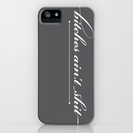 Bitches Ain't Shit - Gray iPhone Case