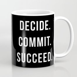 Decide. Commit. Succeed. Gym Quote Coffee Mug