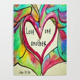 Love One Another John 13:34 Poster
