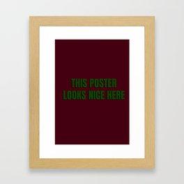 This poster looks nice here Framed Art Print