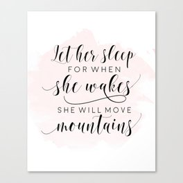 Let her sleep for when she wakes she will move mountains, cute nursery art, affiche scandinave Canvas Print