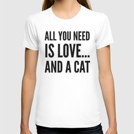 ALL YOU NEED IS LOVE... AND A CAT (Brown) T-shirt