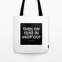 Turn On, Tune In, Drop Out [Black] Tote Bag