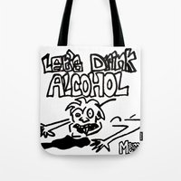 alcohol Tote Bags featuring let's drink alcohol by Mercy
