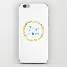 Be nice or leave iPhone & iPod Skin