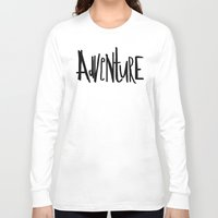 adventure Long Sleeve T-shirts featuring Adventure by Leah Flores