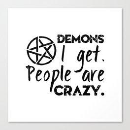 Demons I get Canvas Print