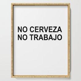 No Cerzeva No Trabajo Spanish Pun Beer Gift Serving Tray