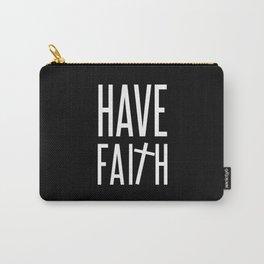 Have Faith Carry-All Pouch