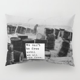 One day we'll all be free. Pillow Sham