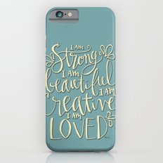 I am Strong Beutiful Creative Loved Slim Case iPhone 6s