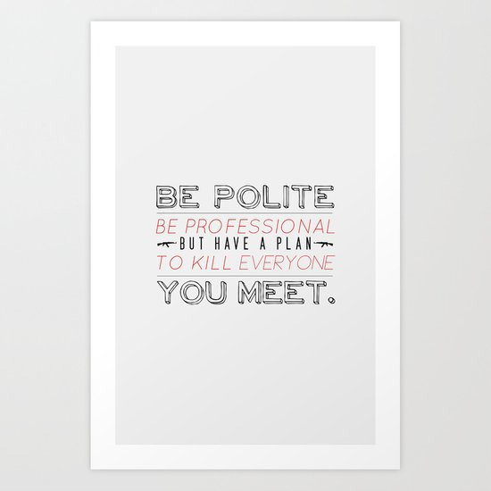 Be Professional Art Print