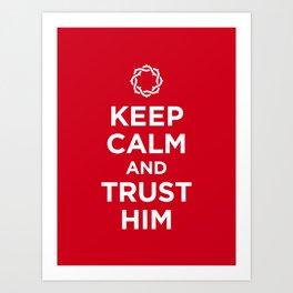 Keep Calm & Trust Him Art Print