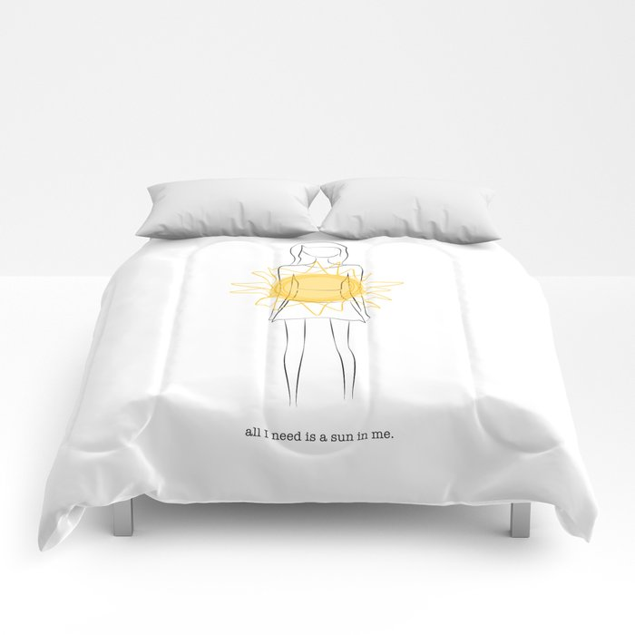 all I need is a sun in me Comforters