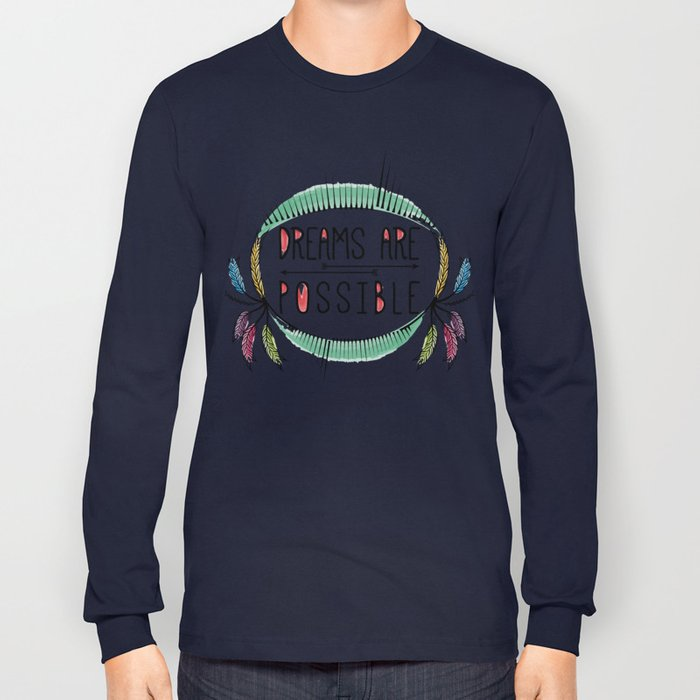 Dreams are Possible Long Sleeve T-shirt