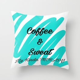 Coffee & Sweat Therapy Throw Pillow