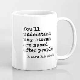 You'll understand why storms are named after people Coffee Mug