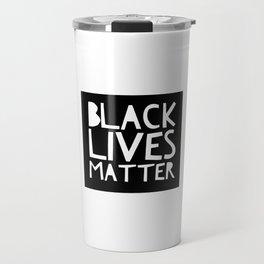 Black Lives Matter 3 Travel Mug