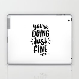 You're Doing Just Fine black and white modern typography quote poster canvas wall art home decor Laptop & iPad Skin