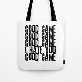 Good Game I Hate You Online Multiplayer Video Games Black Tote Bag