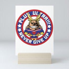 Plus Ultra!!! Never give up Mini Art Print