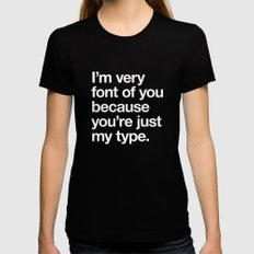 You're just my type MEDIUM Black Womens Fitted Tee