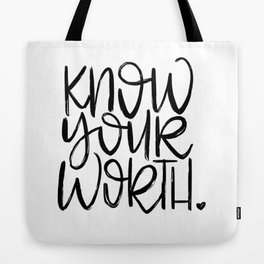 Know Your Worth - hand lettered modern calligraphy Tote Bag
