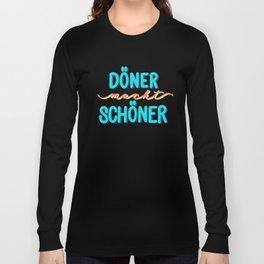 Döner macht schöner Long Sleeve T-shirt