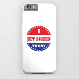 I Jet Skied Today iPhone Case