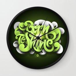 Born To Shine Wall Clock