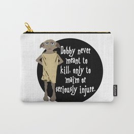 Dobby Only Seriously Injures Carry-All Pouch