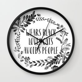 Wears Black Loves Cats Avoids People Art Print watercolor ink flowers Wall Clock