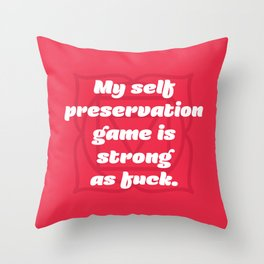 Self preservation game (Root Chakra Affirmation) Throw Pillow