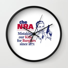 NRA - Mistaking Our Kids for Burglars Since 1871 Wall Clock