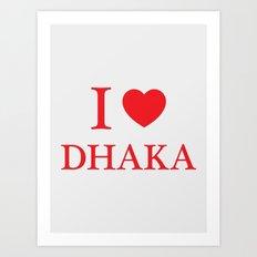I Love Dhaka Art Print