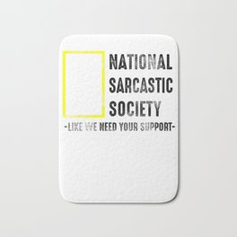 Sarcasm Society ironic slogan Gift Bath Mat