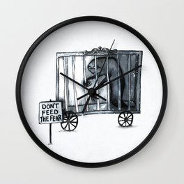 Don't Feed The Fear Wall Clock