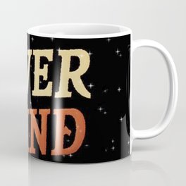 Never Mind Coffee Mug