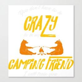 Crazy Camping Friend Camp Fire Bears Marshmellows Canvas Print