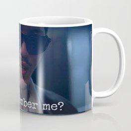 Remember Me? Coffee Mug