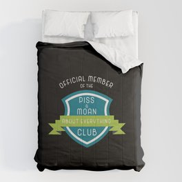 Official Member of the Piss and Moan Club Gift Comforters