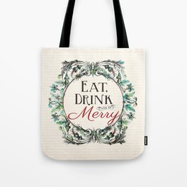 Eat, Drink & Be Merry Tote Bag