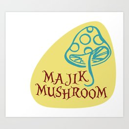 Majik Mushroom Art Print