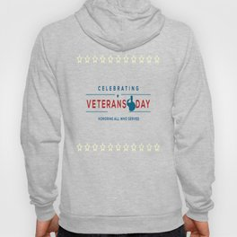 Celebrating Veterans Day Honoring All Who Served Hoody