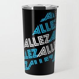 Allez Allez! in Black Travel Mug