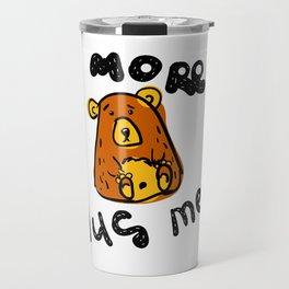Scribble grumpy bear More Hug me. Doodle clipar Travel Mug