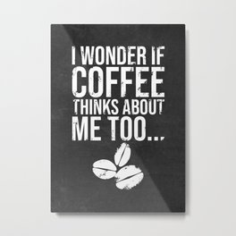 Coffee Funny Quote Kitchen Decoration Metal Print