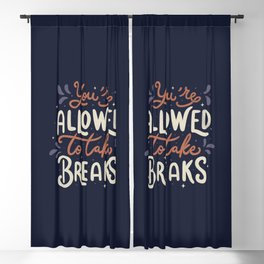 You're Allowed To Take Breaks Blackout Curtain