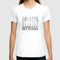 religion T-shirts featuring Fashion is My Religion by Michali's Studio